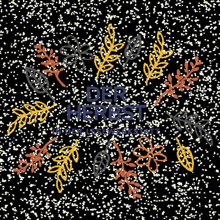 Schriftzug DER HERBST IN DER LESEWERKSTATT mit bunten herbstlichen Blättern